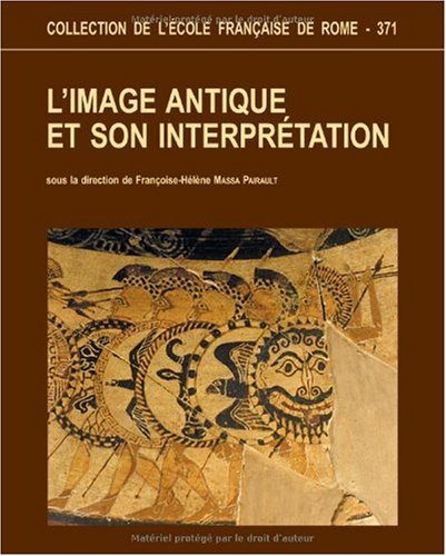 L'IMAGE ANTIQUE ET SON INTERPRETATION: MASSA-PAIRAULT, F.-H., ED.