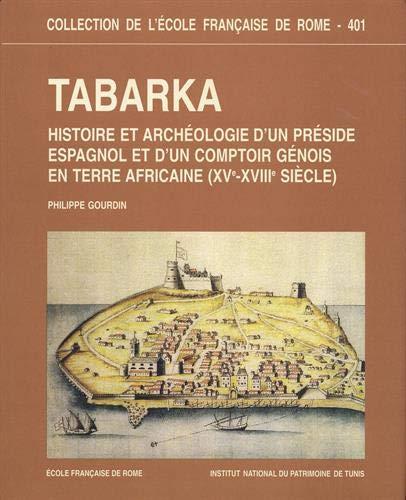 Tabarka (XVe-XVIIIe siecle) : histoire et archeologie: Gourdin, Philippe
