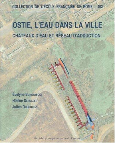 9782728308170: Ostie, l'eau dans la ville : Châteaux d'eau et réseau d'adduction