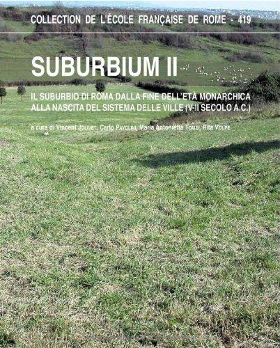 9782728308200: Suburbium II. Il suburbio di Roma dalla fine dell'et� monarchica alla nascita del sistema delle ville (V-II secolo a. C.). Con CD-ROM (Ecole fran�aise de Rome)