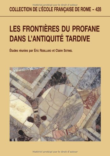 9782728308675: les frontieres du profane dans l'antiquite tardive