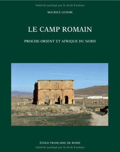 Le camp romain. Proche-Orient et Afrique du Nord.: LENOIR ( Maurice )