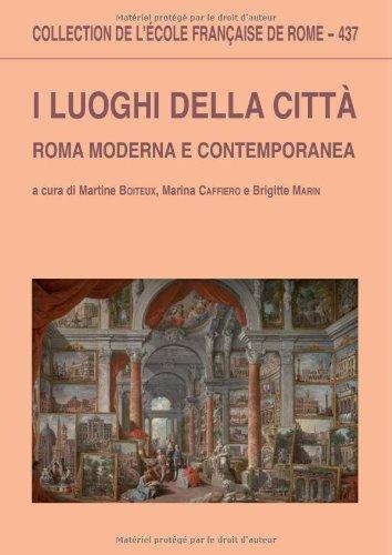9782728308804: I luoghi della citt� : Roma moderna e contemporanea