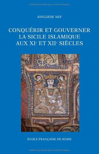 Conquérir et gouverner la Sicile islamique aux XIe et XIIe siècles: NEF ( Annliese )