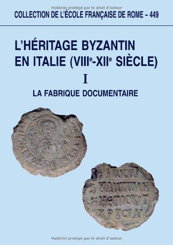 L'héritage byzantin en Italie (VIIIe-XIIe siècle). ------ Volume 1, La fabrique ...