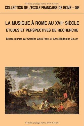 La musique à Rome au XVIIe siècle : études et perspectives de recherche.: ...