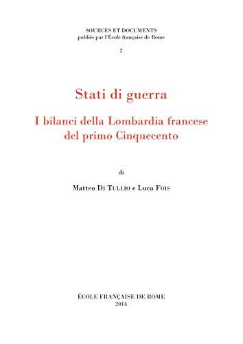 Stati di guerra. I bilanci della Lombardia francese dal primo Cinquecento: Edité par Tullio Matteo ...