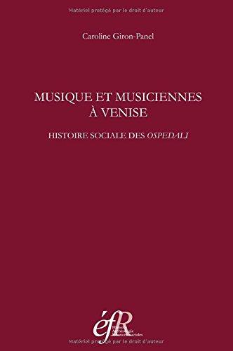 9782728309931: Musique et musiciennes à Venise : Histoire sociale des ospedali