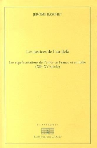 9782728310463: Les justices de l'au-delà : Les représentations de l'enfer en France et en Italie (XIIe-XVe siècle)
