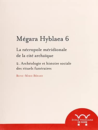 Mégara Hyblaea, 6 : la nécropole méridionale: Bérard,Reine-Marie