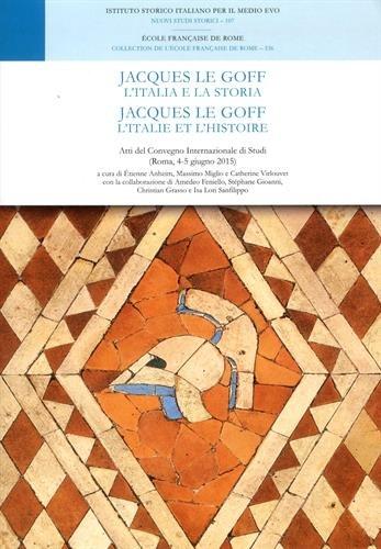 9782728312764: Jacques Le Goff : L'Italie et l'histoire: JACQUES LE GOFF. L ITALIA E LA STORIA