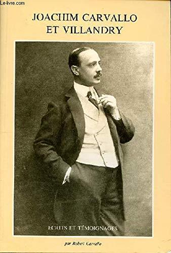 CARVALLO JOACHIM et VILLANDRY - écrits et témoignages: CARVALLO, ROBERT (Textes ...