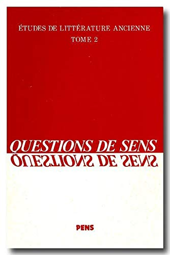 Questions de sens Etudes litterature ancienne: Collectif