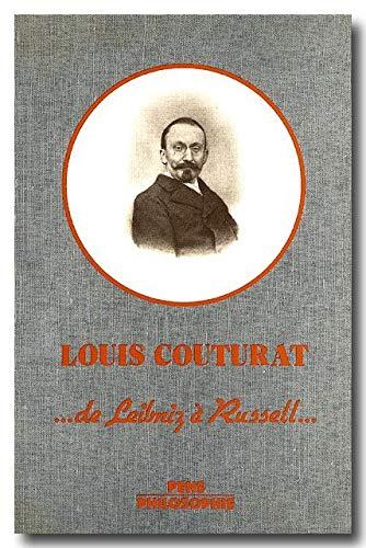 L'oeuvre de Louis Couturat (1868-1914). . . . de Leibniz à Russell . . .: COUTURAT, ...