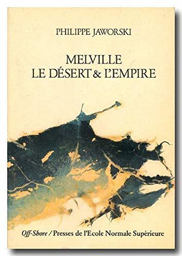 Melville : Le Désert et l'Empire [Jan 01, 1986] Jaworski, Philippe