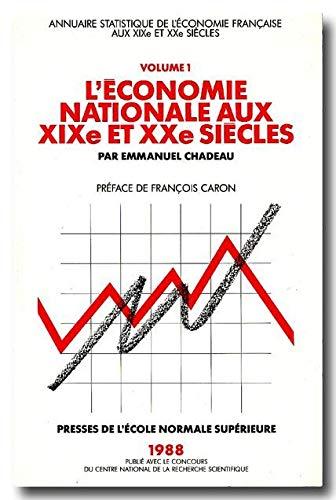 ECONOMIE NATIONALE 19E 20E SIECLES (L') ANNUAIRE STATISTIQUE T1: COLLECTIF