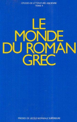 MONDE DU ROMAN GREC (LE): COLLECTIF