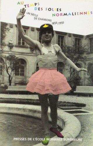 Au temps des folies normaliennes Un siecle de chansons 1850 1950: Bury Laurent