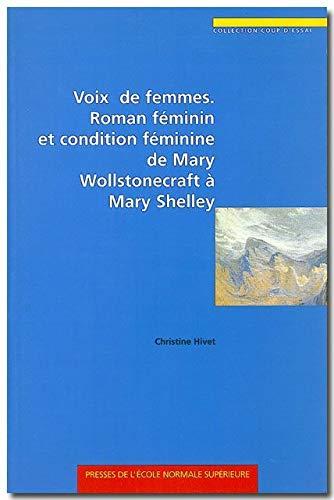Voix de femmes Roman feminin et condition feminine de Mary Woll: Hivet Christine