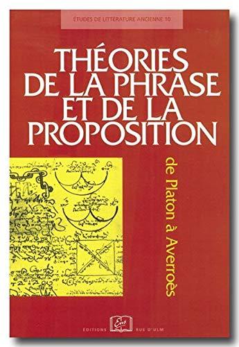 9782728802524: Theories De La Phrase et de La Proposition De Platon a Averroes