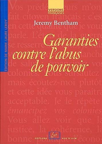 Garanties contre l'abus de pouvoir et autres recits sur la liber: Bentham Jeremy