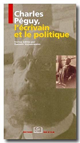 charles peguy l'ecrivain et le politique: Romain Vaissermann