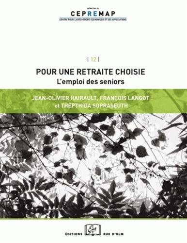 Pour une retraite choisie L'emploi des seniors: Hairault Jean Olivier