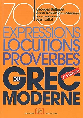 7000 Expressions locutions proverbes du grec moderne: Collectif