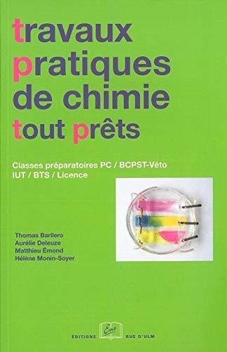 9782728804146: Travaux pratiques de chimie tout prêts : Classes préparatoires PC / BCPST-Véto IUT / BTS / Licence