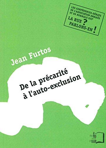 De la preacarite a l'auto exclusion: Furtos Jean