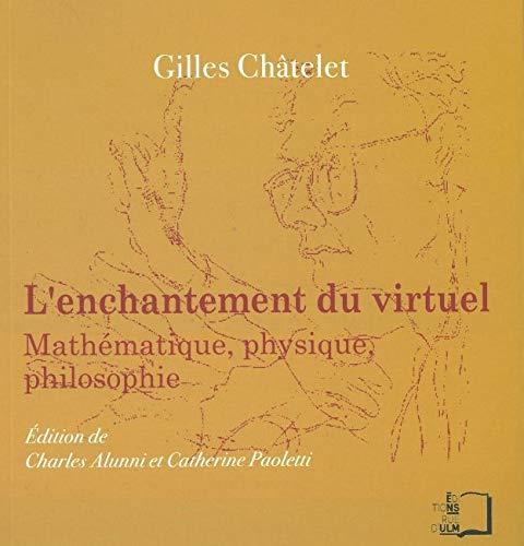 L'enchantement du virtuel Mathematique physique philosophie: Chatelet Gilles