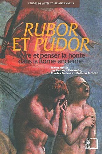 Rubor et Pudor Vivre et penser la honte dans la Rome ancienne: Collectif