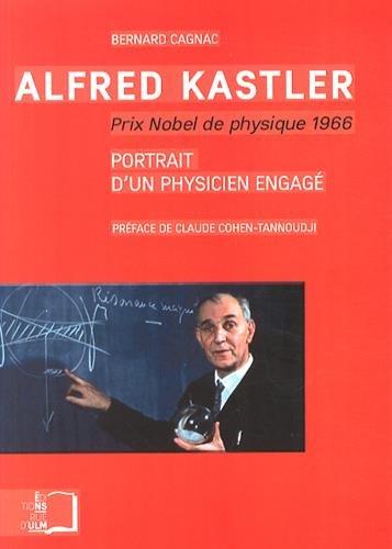 9782728804856: Alfred Kastler Prix Nobel de physique 1966 : Portrait d'un physicien engag�