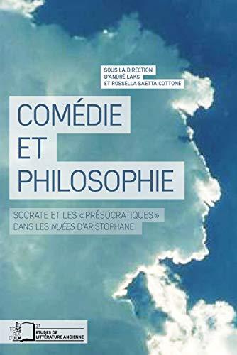 Comédie et philosophie : Socrate et les: André Laks; Rossella
