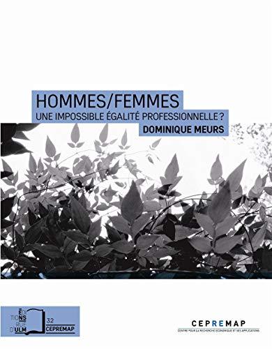 HOMMES FEMMES - UNE IMPOSSIBLE EGALITE P: MEURS DOMINIQUE