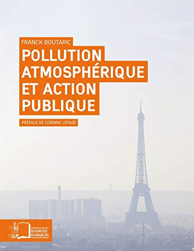 Pollution atmospherique et action publique: Boutaric Franck