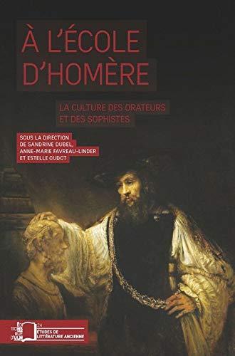 9782728805266: A l'école d'Homère : La culture des orateurs et des sophistes