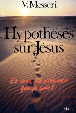 9782728900268: Hypothèses sur Jésus : Et vous, qui dites-vous que je suis?