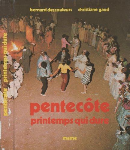 Pentecote, printemps qui dure (French Edition): Descouleurs, Bernard