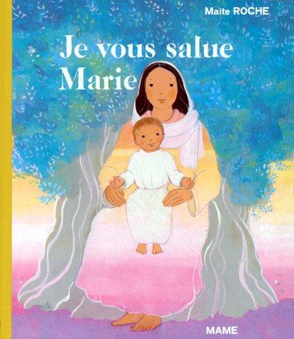 9782728902163: Je vous salue Marie