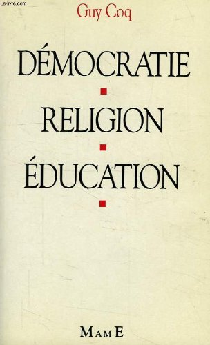 Democratie, religion, education (French Edition) (2728905959) by Coq, Guy