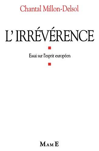 9782728906093: L'IRREVERENCE. : Essai sur l'esprit européen (Autres Réflexions)
