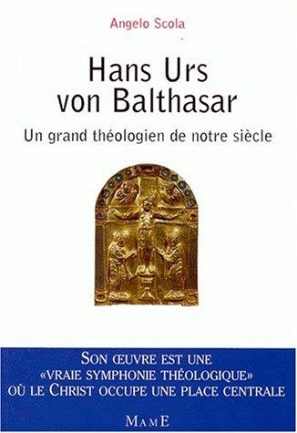 Hans Urs von Balthasar: Un grand théologien de notre siècle (2728908982) by Angelo Scola