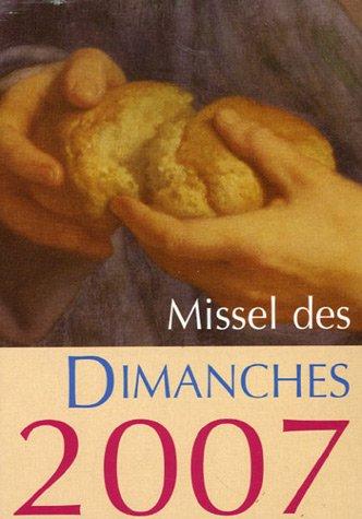 9782728911882: Missel des dimanches : Ann�e liturgique du 3 d�cembre 2006 au 1er d�cembre 2007 Lectures de l'ann�e C
