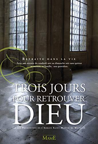 9782728912001: Trois jours pour retrouver Dieu (French Edition)