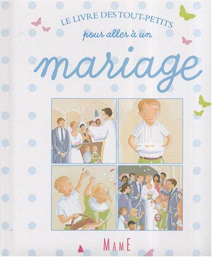 9782728912377: Le livre des tout-petits pour aller à un mariage