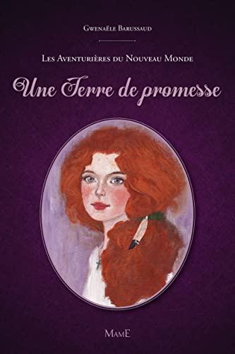 9782728917778: Les Aventurières du Nouveau Monde, Tome 1 : Une Terre de promesse