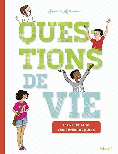 9782728919239: Questions de vie : Le livre de la vie chrétienne des jeunes