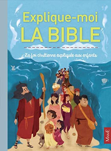 9782728919338: Explique-moi la Bible : La foi chrétienne expliquée aux enfants