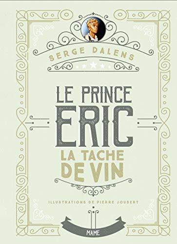 9782728924516: Le prince Eric, Tome 3 : La tache de vin